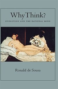 Book Why Think?: Evolution and the Rational Mind by Ronald de Sousa