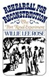 Rehearsal for Reconstruction: The Port Royal Experiment by Willie Lee Rose