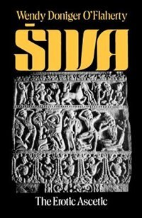 Book Siva: The Erotic Ascetic by Wendy Doniger OFlaherty