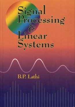 Book Signal Processing and Linear Systems by B. P. Lathi