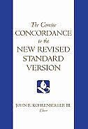 Book The Concise Concordance to the New Revised Standard Version by John R. Kohlenberger