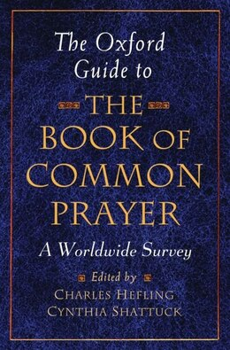 Book The Oxford Guide to the Book of Common Prayer A Worldwide Survey by Charles Hefling