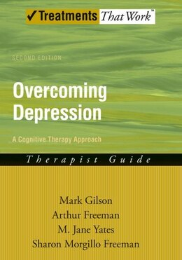 Book Overcoming Depression: A Cognitive Therapy Approach Therapist Guide by Mark Gilson
