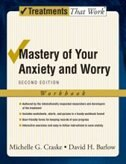 Book Mastery of Your Anxiety and Worry: Workbook by Michelle G. Craske