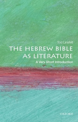 Book The Hebrew Bible As Literature: A Very Short Introduction by Tod Linafelt