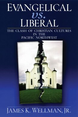 Book Evangelical vs. Liberal by James K. Wellman