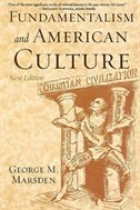 Book Fundamentalism And American Culture: The Shaping of Twentieth-Century Evangelicalism, 1870-1925 by George M. Marsden