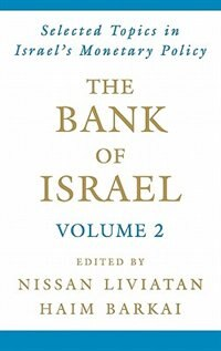 Book The Bank of Israel: Volume 2: Selected Topics in Israels Monetary Policy by Nissan Liviatan
