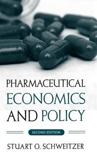 Book Pharmaceutical Economics and Policy by Stuart O. Schweitzer