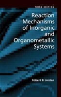 Book Reaction Mechanisms of Inorganic and Organometallic Systems by Robert B. Jordan