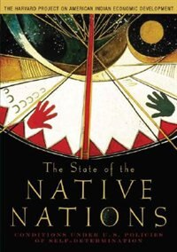 Book The State of the Native Nations: Conditions under U.S. Policies of Self-Determination by The Harvard Project on American Indian Economic De