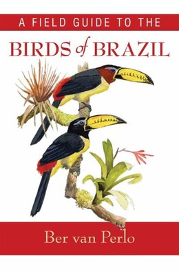 Book A Field Guide to the Birds of Brazil by Ber van Perlo