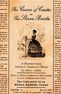 Book The Curse of Caste; or The Slave Bride: A Rediscovered African American Novel by Julia C. Collins by Julia C. Collins