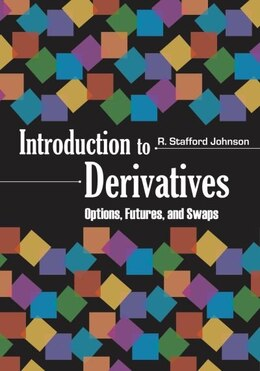 Book Introduction to Derivatives: Options, Futures, and Swaps by R. Stafford Johnson