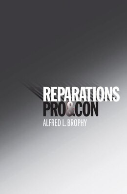 Book Reparations: Pro and Con by Alfred L. Brophy