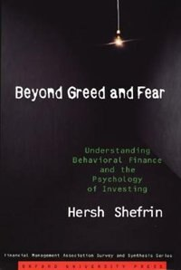 Book Beyond Greed and Fear: Understanding Behavioral Finance and the Psychology of Investing by Hersh Shefrin