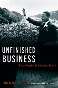 Book Unfinished Business: Racial Equality in American History by Michael J. Klarman