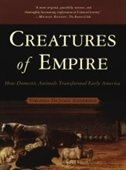 Book Creatures of Empire: How Domestic Animals Transformed Early America by Virginia DeJohn Anderson