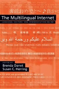 Book The Multilingual Internet: Language, Culture, and Communication Online by Brenda Danet