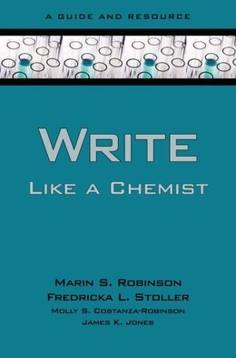 Book Write Like a Chemist: A Writing Resource for Chemistry Majors by Marin Robinson