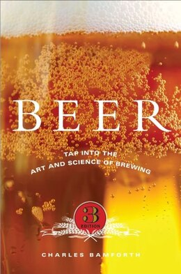 Book Beer: Tap into the Art and Science of Brewing by Charles Bamforth