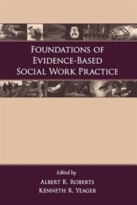 Book Foundations Of Evidence-based Social Work Practice by Albert R. Roberts