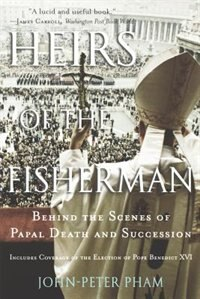Book Heirs of the Fisherman: Behind the Scenes of Papal Death and Succession by John-Peter Pham