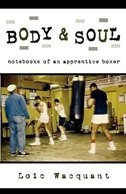 Book Body and Soul: Notebooks of an Apprentice Boxer by Loic Wacquant