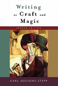 Book Writing As Craft And Magic by Carl Sessions Stepp