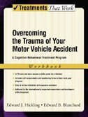 Book Overcoming the Trauma of Your Motor Vehicle Accident: A Cognitive-Behavioral Treatment Program… by Edward J. Hickling