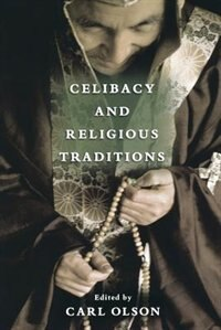 Book Celibacy and Religious Traditions by Carl Olson
