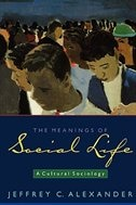 Book The Meanings of Social Life: A Cultural Sociology by Jeffrey C. Alexander