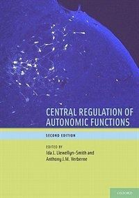 Book Central Regulation of Autonomic Functions by Ida J. Llewellyn-Smith