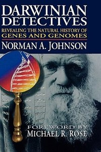 Book Darwinian Detectives: Revealing The Natural History Of Genes And Genomes by Norman A. Johnson