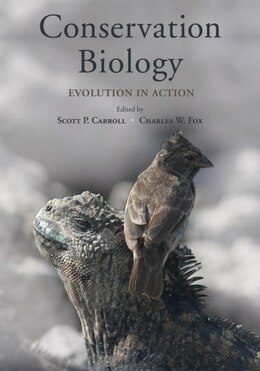 Book Conservation Biology: Evolution in Action by Scott P. Carroll