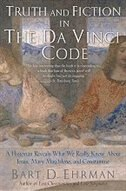 Book Truth and Fiction in The Da Vinci Code: A Historian Reveals What We Really Know about Jesus, Mary… by Bart D. Ehrman