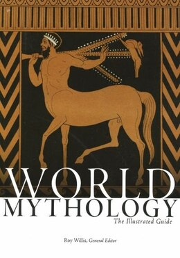 Book World Mythology: The Illustrated Guide by Roy Willis