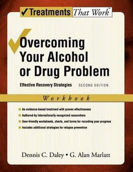 Book Overcoming Your Alcohol or Drug Problem: Effective Recovery Strategies Workbook by Dennis C. Daley