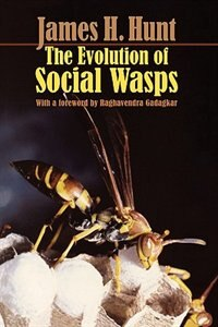 Book The Evolution of Social Wasps by James H. Hunt