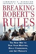 Book Breaking Roberts Rules: The New Way to Run Your Meeting, Build Consensus, and Get Results by Lawrence E. Susskind