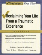 Reclaiming Your Life from a Traumatic Experience: A Prolonged Exposure Treatment Program Workbook