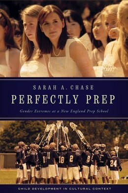 Book Perfectly Prep: Gender Extremes at a New England Prep School by Sarah A. Chase