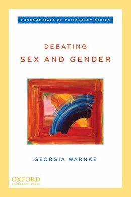 Book Debating Sex and Gender by Georgia Warnke