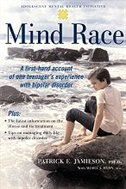 Book Mind Race: A Firsthand Account of One Teenagers Experience with Bipolar Disorder by Patrick E. Jamieson