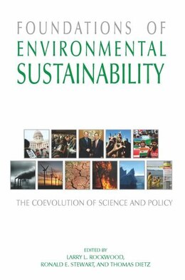Book Foundations of Environmental Sustainability: The Co-Evolution of Science and Policy by Larry Rockwood