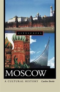 Book Moscow: A Cultural History by Caroline Brooke