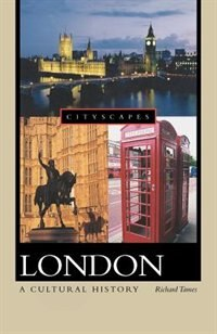 Book London: A Cultural History by Richard Tames