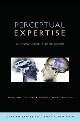 Book Perceptual Expertise: Bridging Brain and Behavior by Daniel Bub
