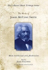 Book The Works of James McCune Smith: Black Intellectual and Abolitionist by James Mccune Smith