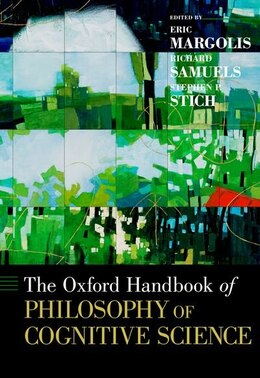 Book The Oxford Handbook of Philosophy of Cognitive Science by Eric Margolis